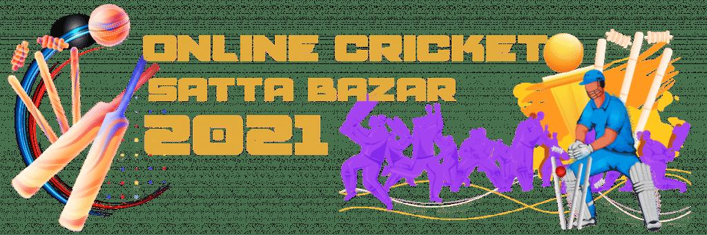 Online Cricket Satta Bazaar In 2021